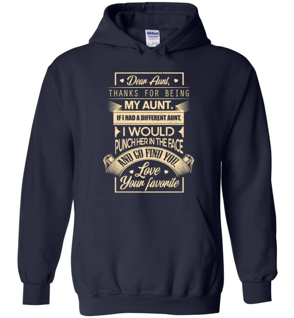 Dear Aunt Thanks for Being My Aunt I Go Find You - Hoodie - Navy / M