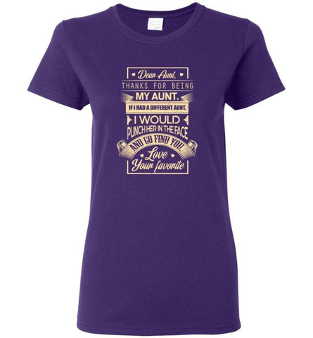 Dear Aunt Thanks For Being My Aunt I Go Find You Women T-Shirt - Purple / M