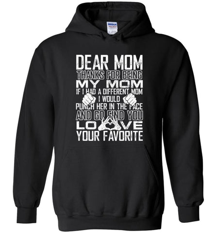 Dear Mom Thanks For Being My Mom Gifts For Mom Mother's Day - Hoodie - Black / M - Hoodie