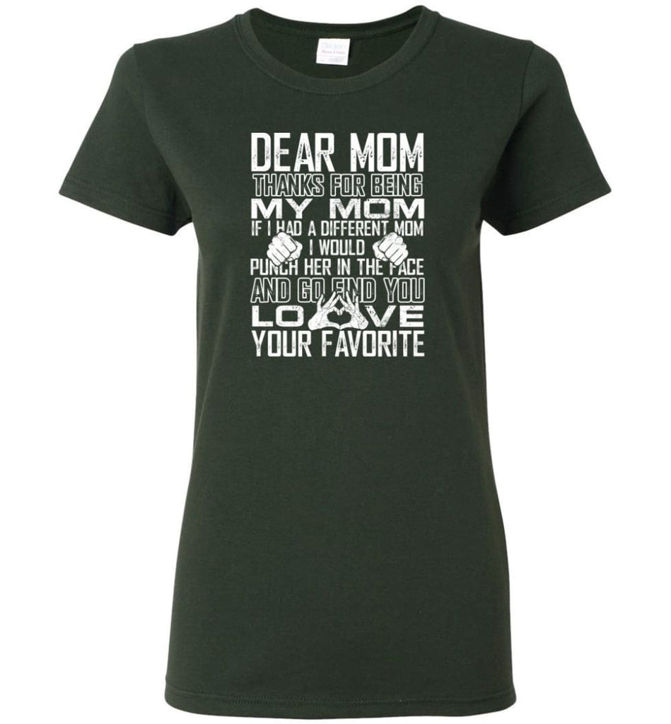 Dear Mom Thanks For Being My Mom Gifts For Mom Mother's Day - Women Tee - Forest Green / M - Women Tee