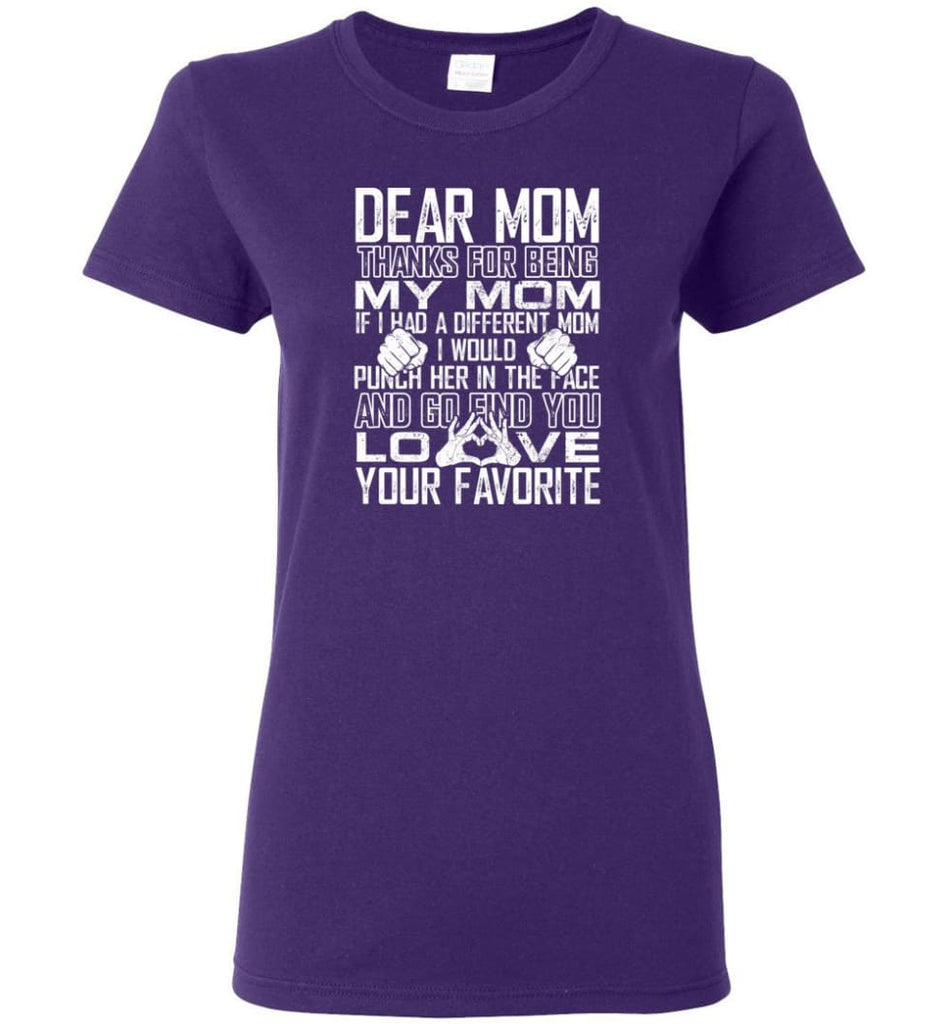 Dear Mom Thanks For Being My Mom Gifts For Mom Mother's Day - Women Tee - Purple / M - Women Tee