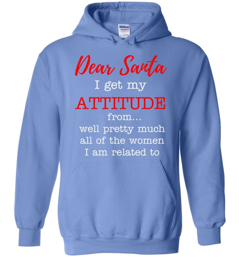 Dear Santa I Get My Attitude From Well Christmas Gift Hoodie - Carolina Blue / M