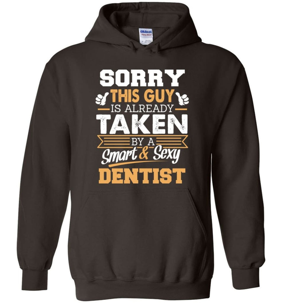 Dentist Shirt Cool Gift for Boyfriend Husband or Lover - Hoodie - Dark Chocolate / M