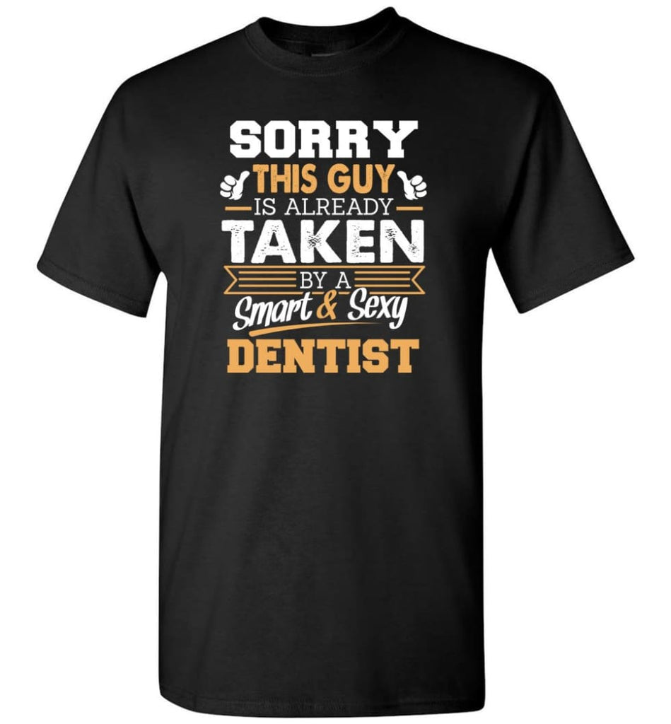 Dentist Shirt Cool Gift for Boyfriend Husband or Lover - Short Sleeve T-Shirt - Black / S