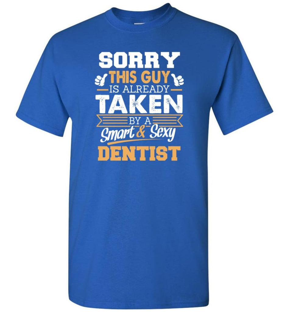 Dentist Shirt Cool Gift for Boyfriend Husband or Lover - Short Sleeve T-Shirt - Royal / S
