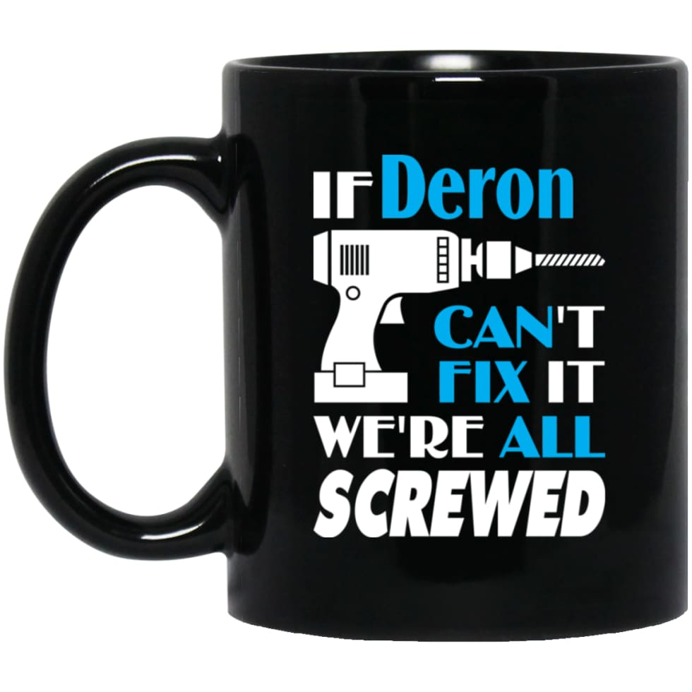 Deron Can Fix It All Best Personalised Deron Name Gift Ideas 11 oz Black Mug - Black / One Size - Drinkware