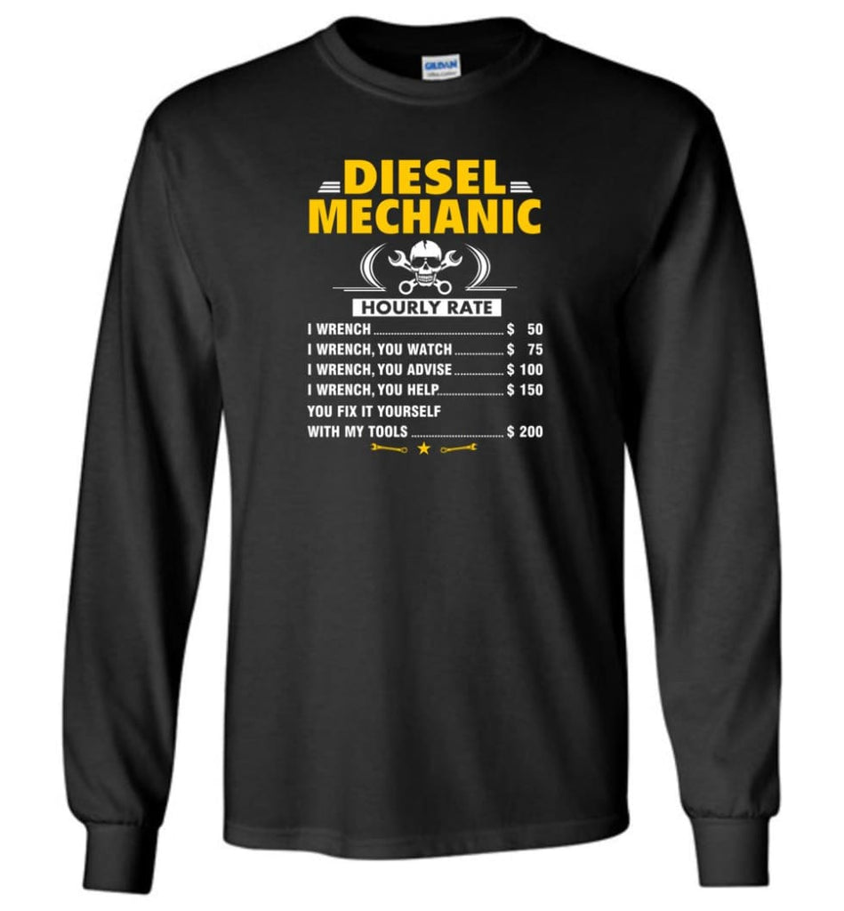 Diesel Mechanic Hourly Rate - Long Sleeve T-Shirt - Black / M