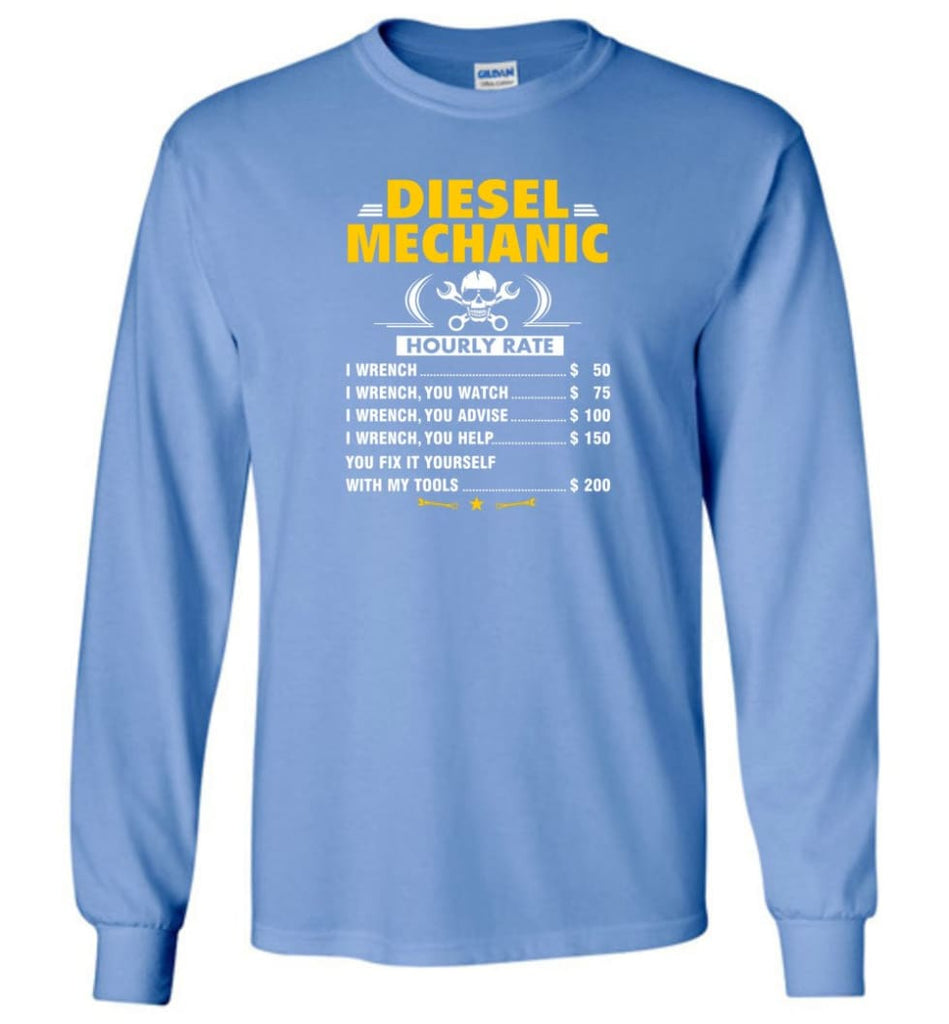 Diesel Mechanic Hourly Rate - Long Sleeve T-Shirt - Carolina Blue / M