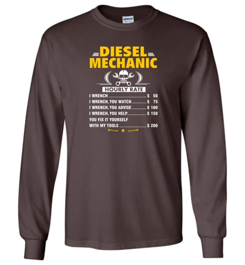 Diesel Mechanic Hourly Rate - Long Sleeve T-Shirt - Dark Chocolate / M