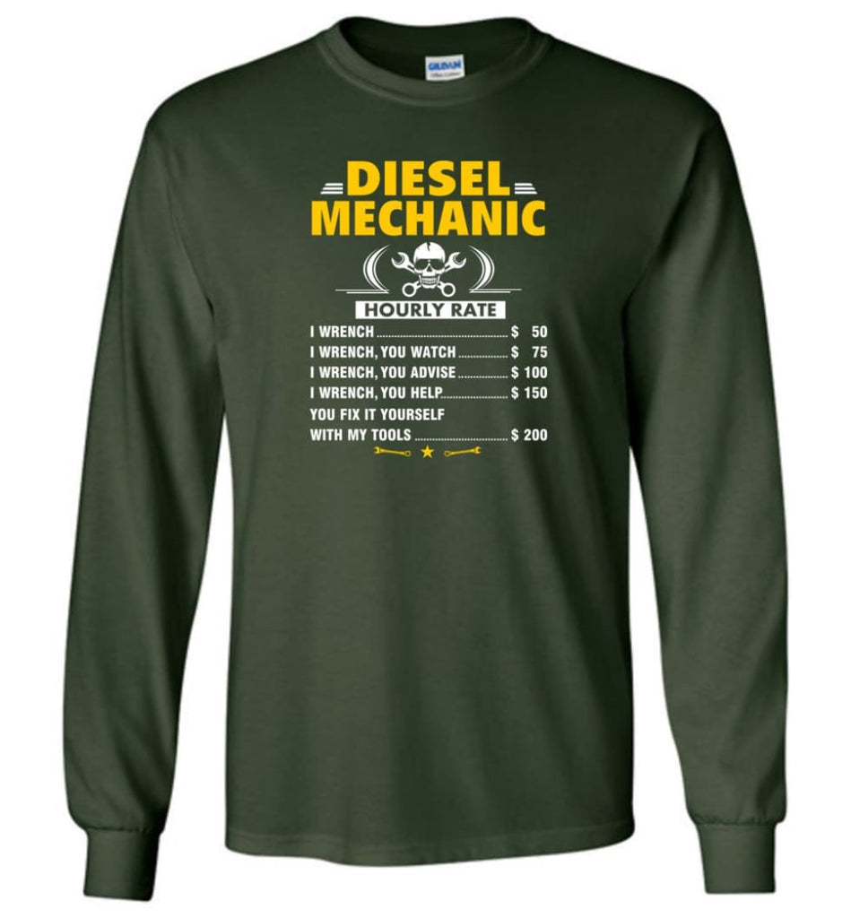 Diesel Mechanic Hourly Rate - Long Sleeve T-Shirt - Forest Green / M