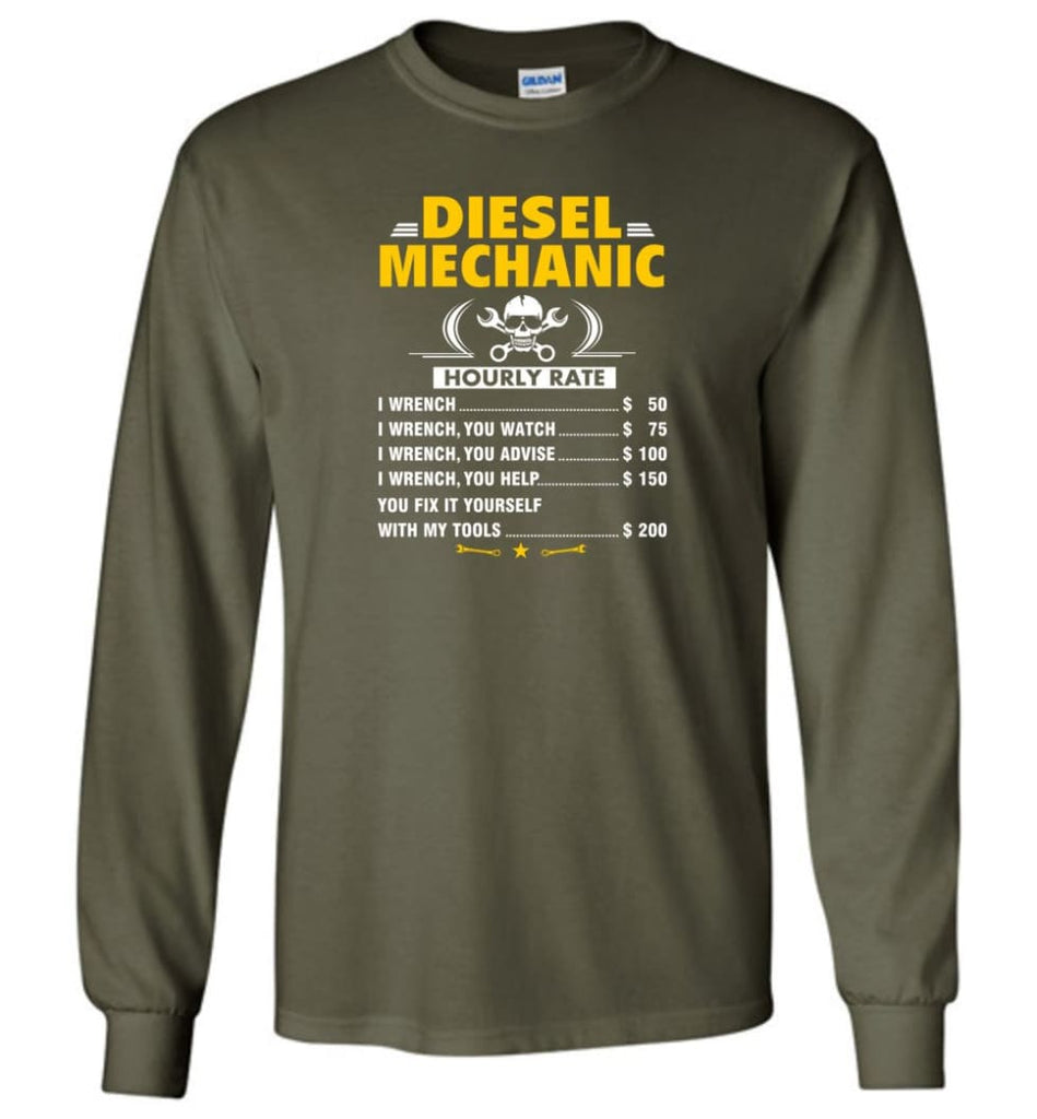 Diesel Mechanic Hourly Rate - Long Sleeve T-Shirt - Military Green / M