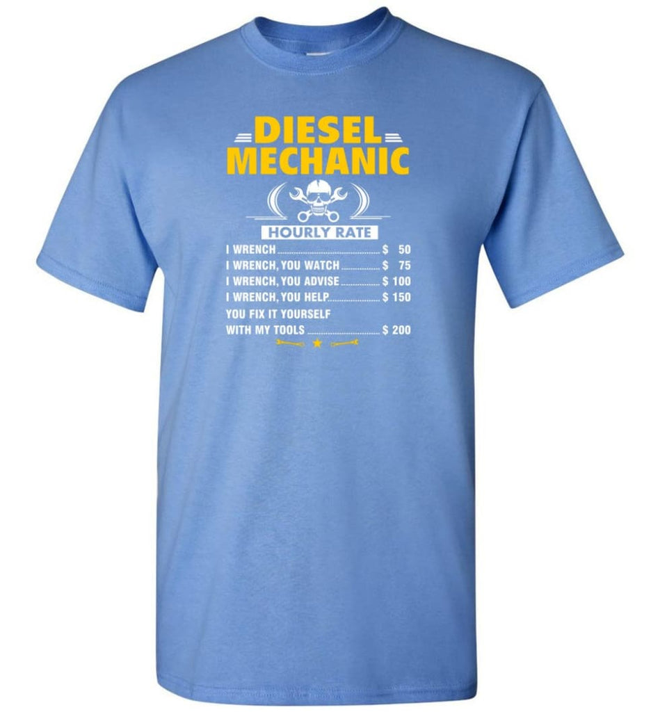 Diesel Mechanic Hourly Rate - Short Sleeve T-Shirt - Carolina Blue / S