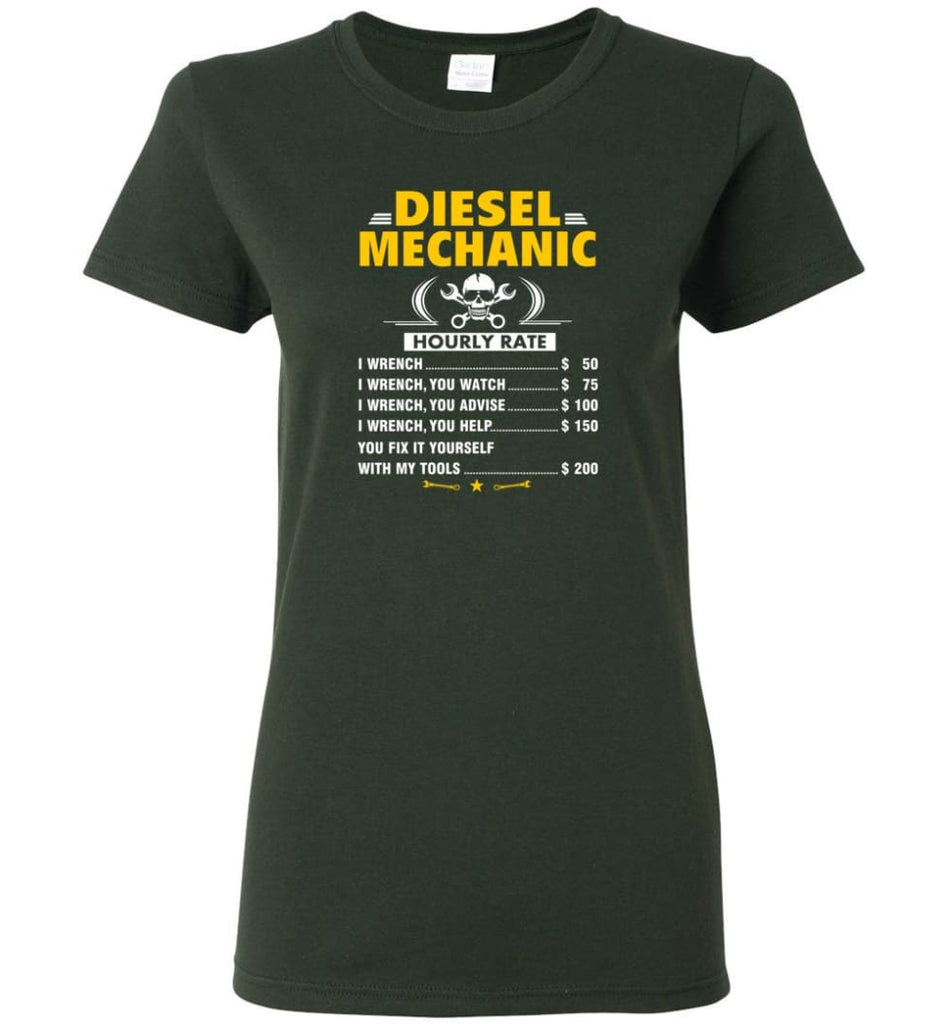 Diesel Mechanic Hourly Rate Women Tee - Forest Green / M