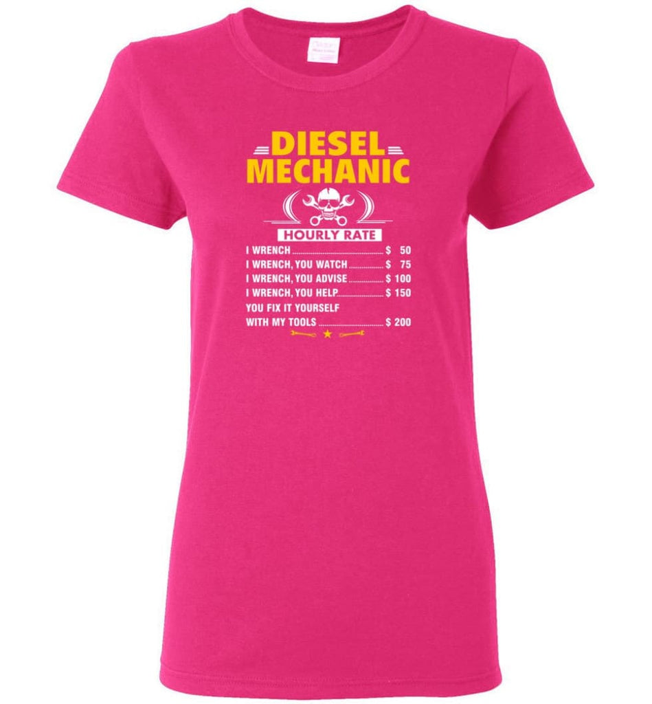 Diesel Mechanic Hourly Rate Women Tee - Heliconia / M