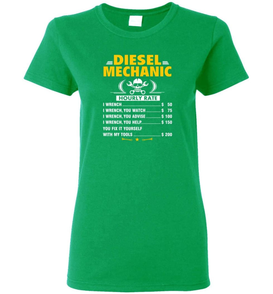 Diesel Mechanic Hourly Rate Women Tee - Irish Green / M
