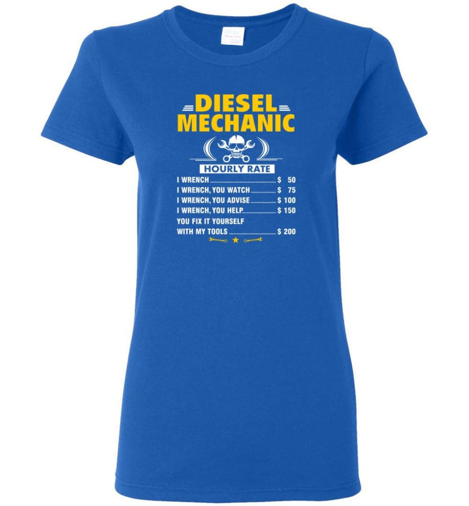 Diesel Mechanic Hourly Rate Women Tee - Royal / M