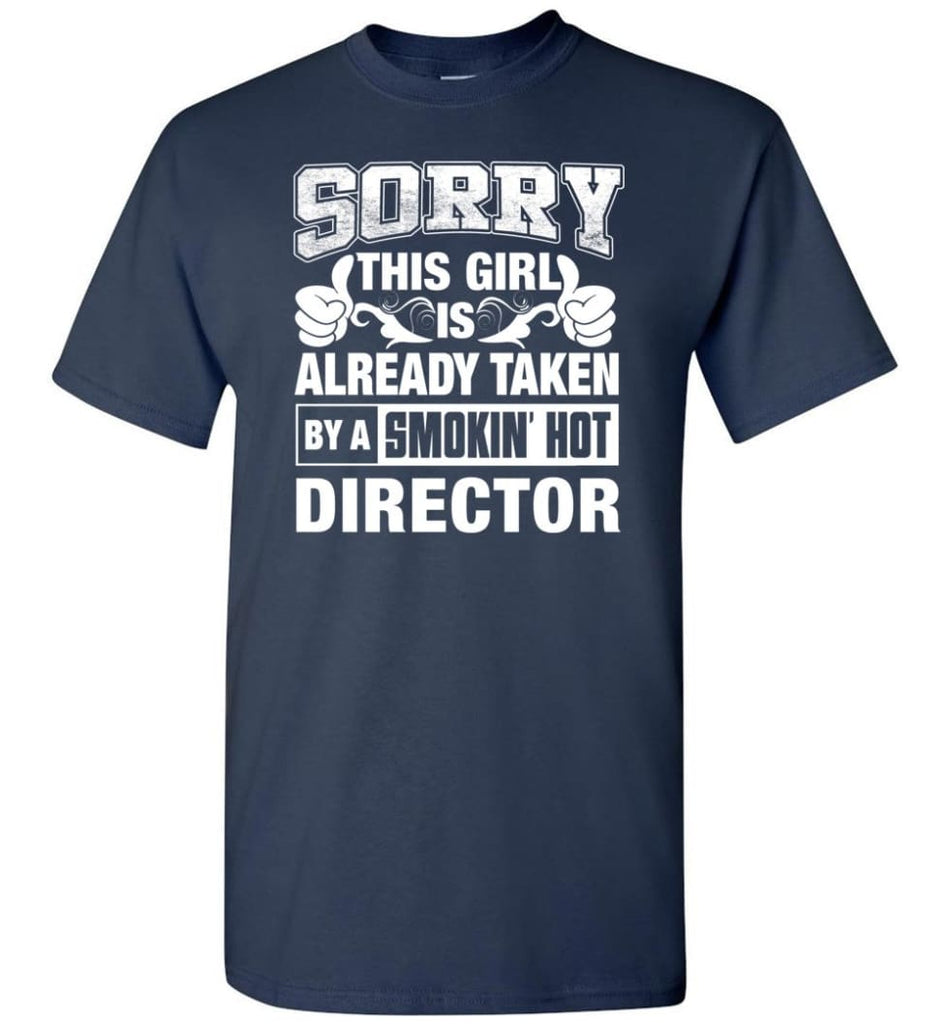 DIRECTOR Shirt Sorry This Girl Is Already Taken By A Smokin' Hot - Short Sleeve T-Shirt - Navy / S