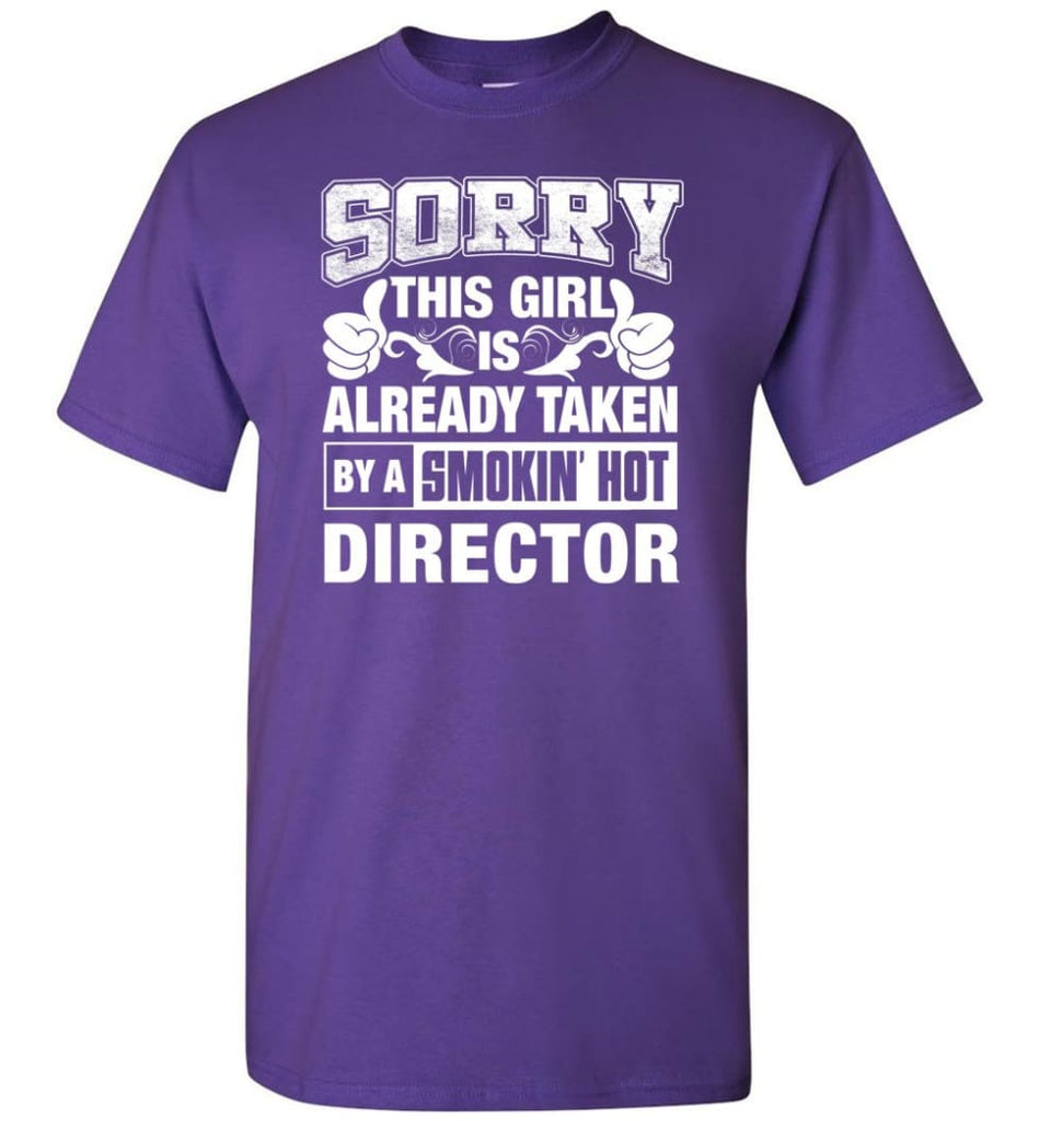 DIRECTOR Shirt Sorry This Girl Is Already Taken By A Smokin' Hot - Short Sleeve T-Shirt - Purple / S