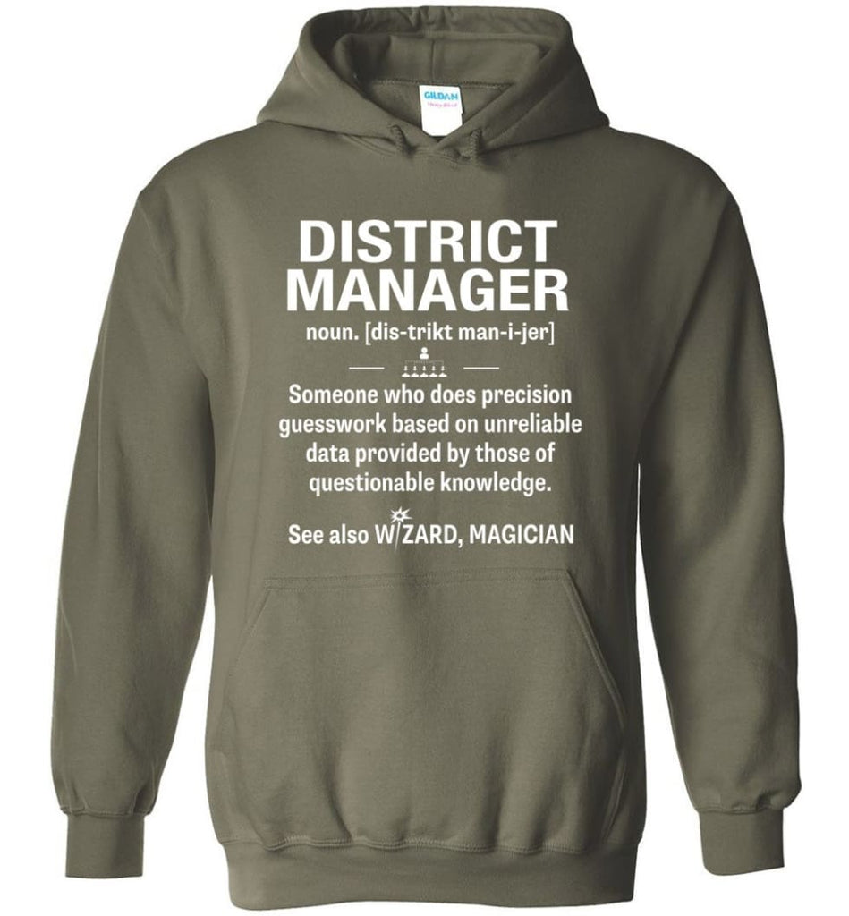 District Manager Definition Meaning - Hoodie - Military Green / M
