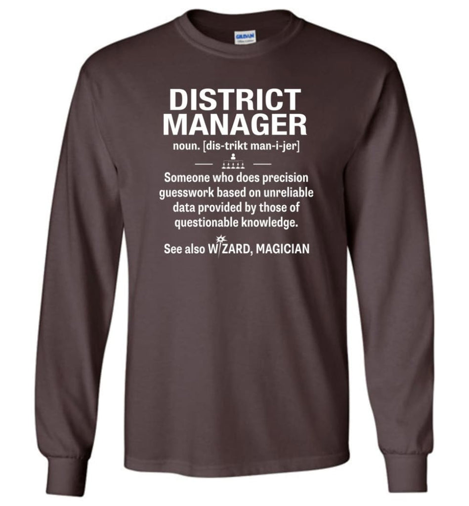 District Manager Definition Meaning - Long Sleeve T-Shirt - Dark Chocolate / M