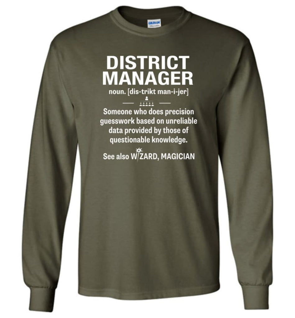 District Manager Definition Meaning - Long Sleeve T-Shirt - Military Green / M
