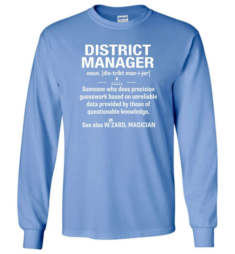 District Manager Definition Meaning Long Sleeve T-Shirt - Carolina Blue / M