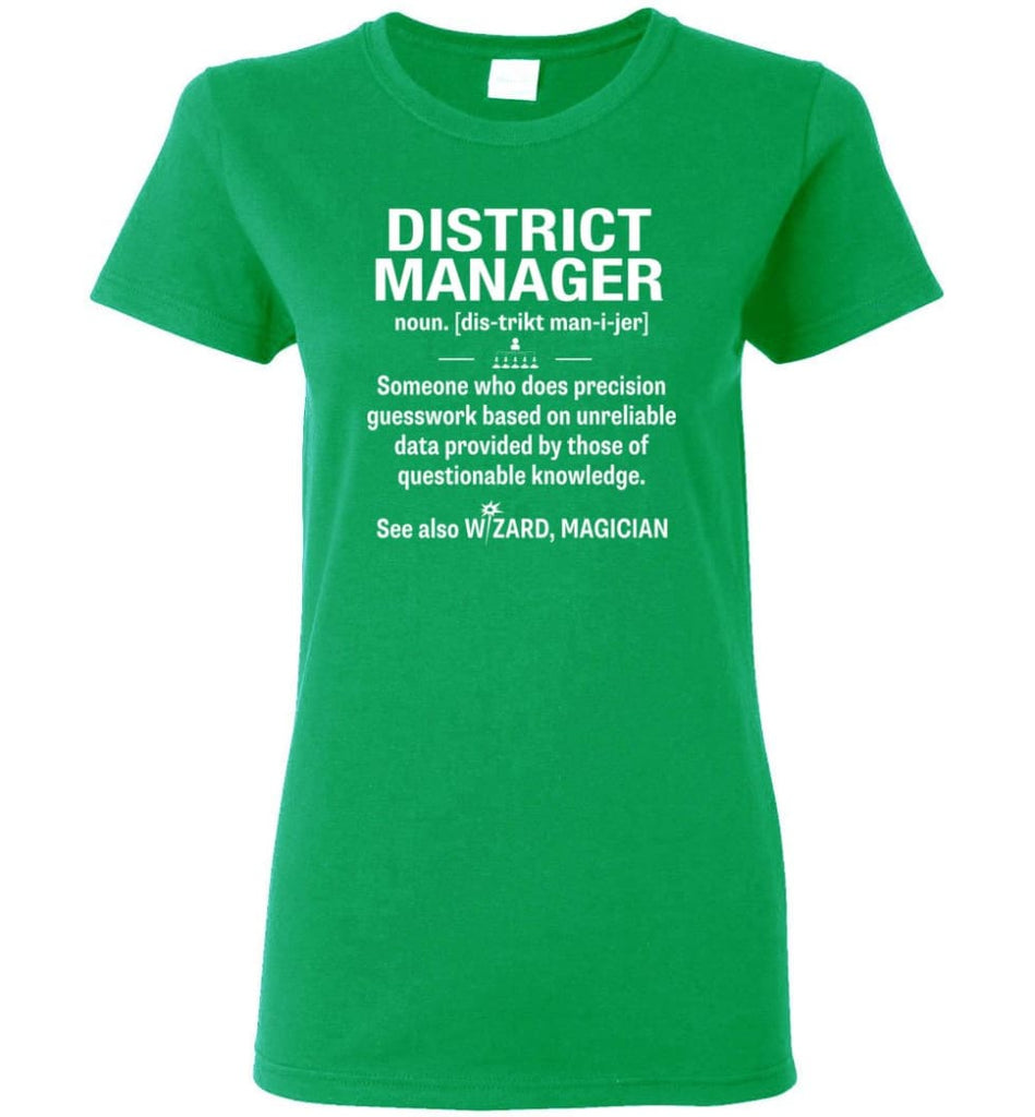 District Manager Definition Meaning Women Tee - Irish Green / M