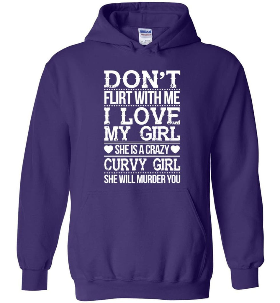 Don't Flirt With me I Love My Girl She's A Crazy Curvy Girl She Will Murder You Shirt Hoodie Sweater - Hoodie - Purple /