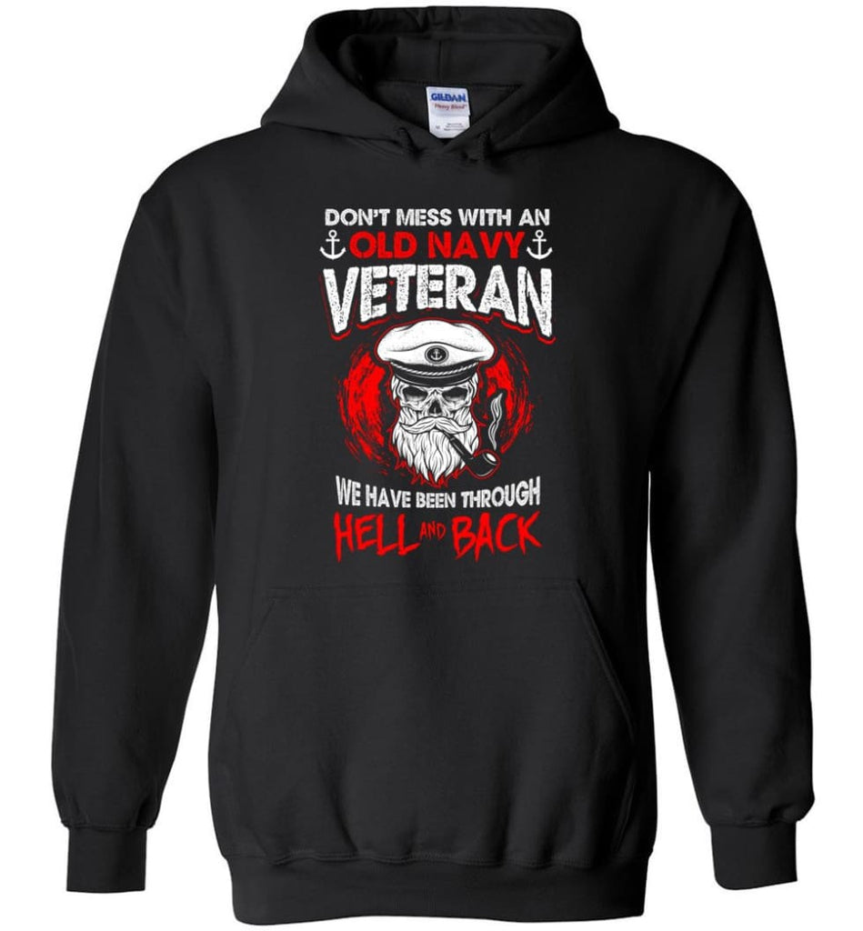 Don't Mess With An Old Navy Veteran Shirt - Hoodie - Black / M