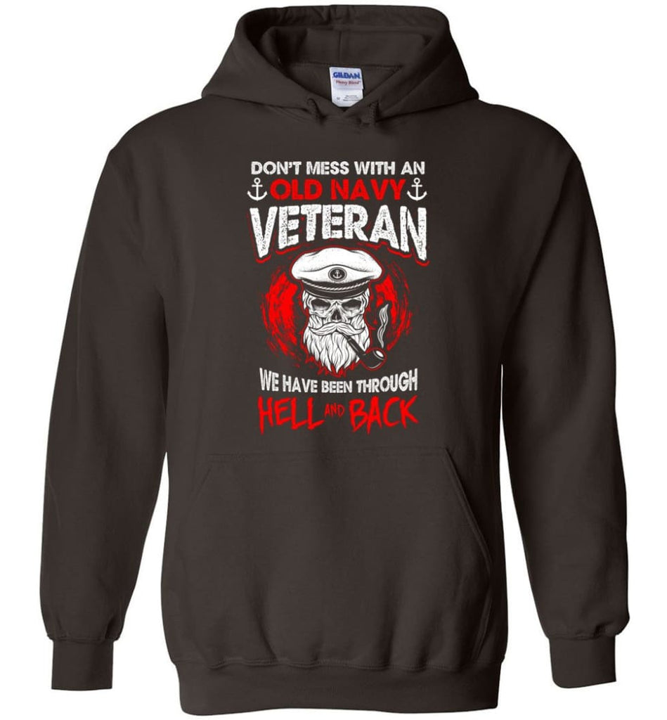 Don't Mess With An Old Navy Veteran Shirt - Hoodie - Dark Chocolate / M