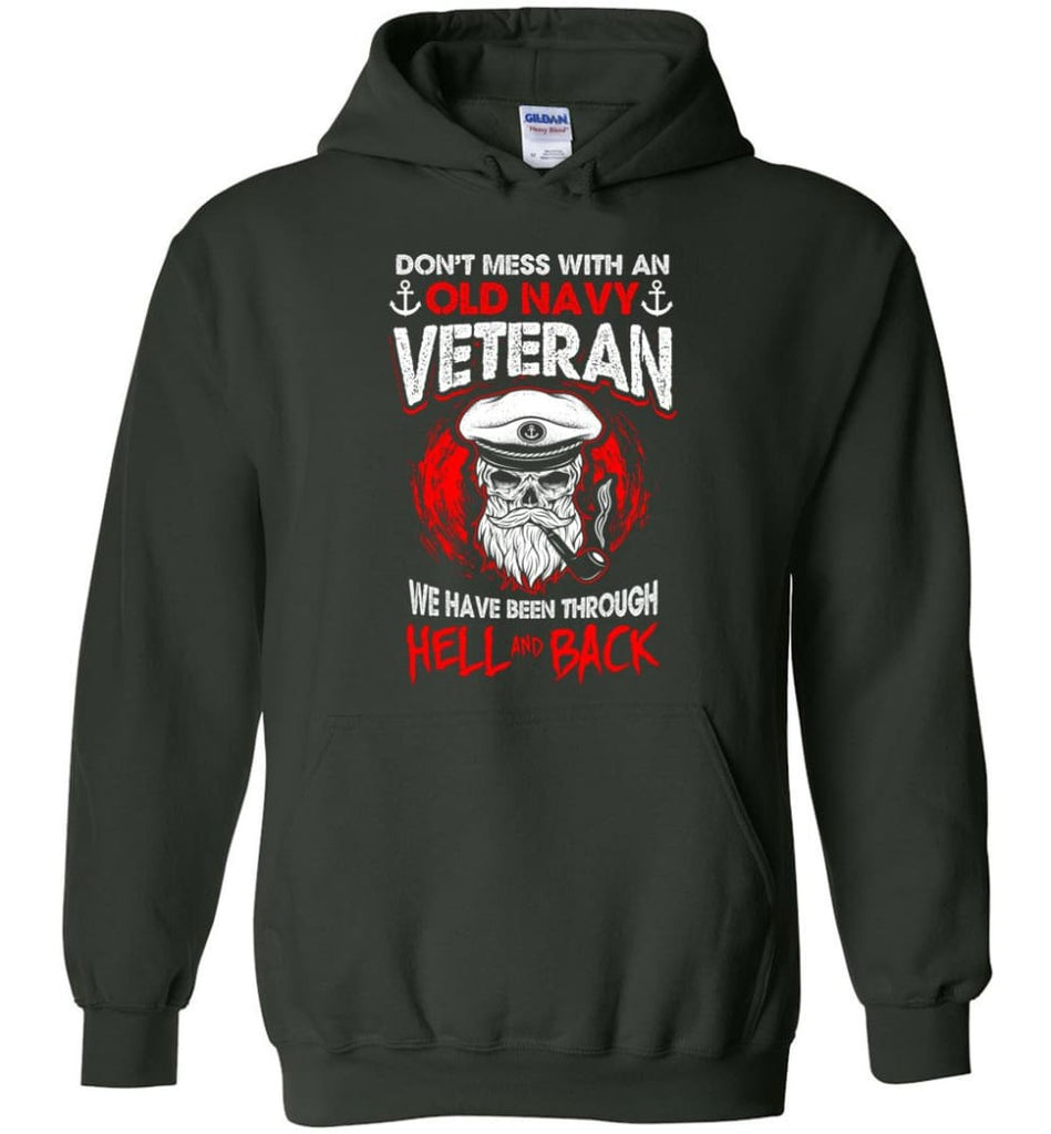 Don't Mess With An Old Navy Veteran Shirt - Hoodie - Forest Green / M