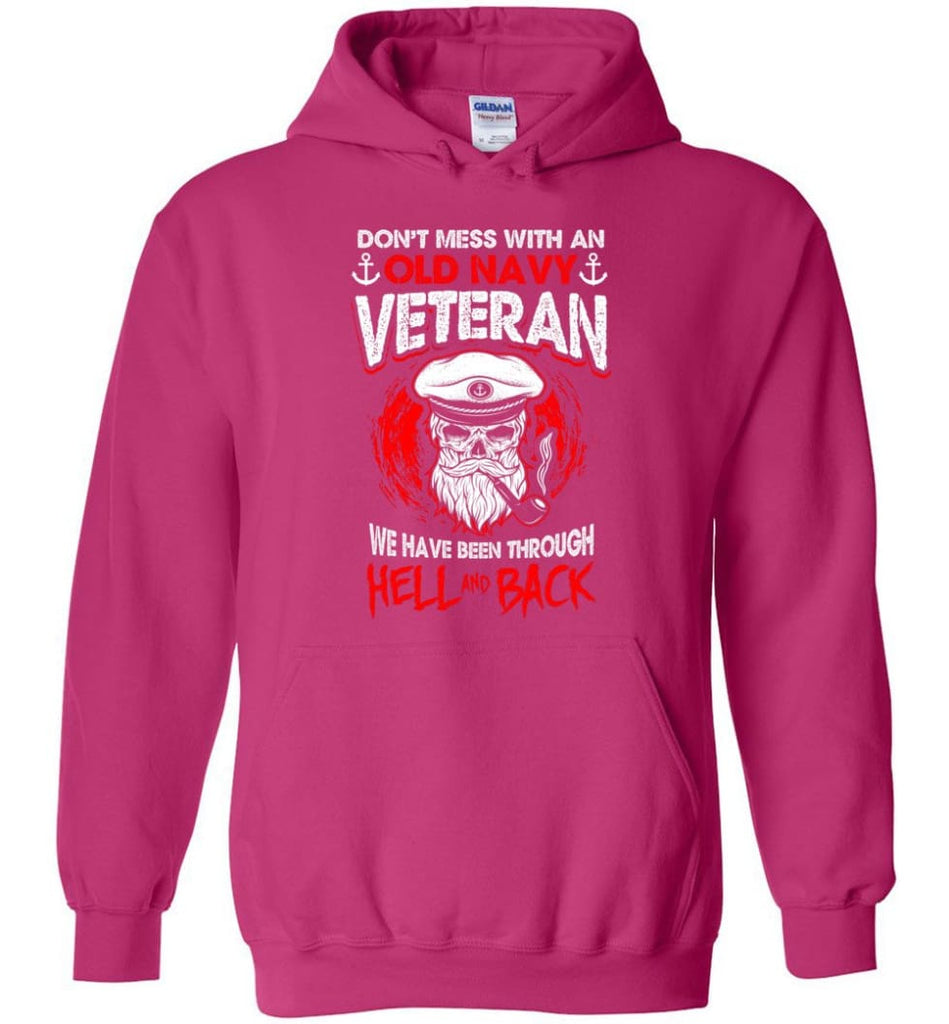 Don't Mess With An Old Navy Veteran Shirt - Hoodie - Heliconia / M