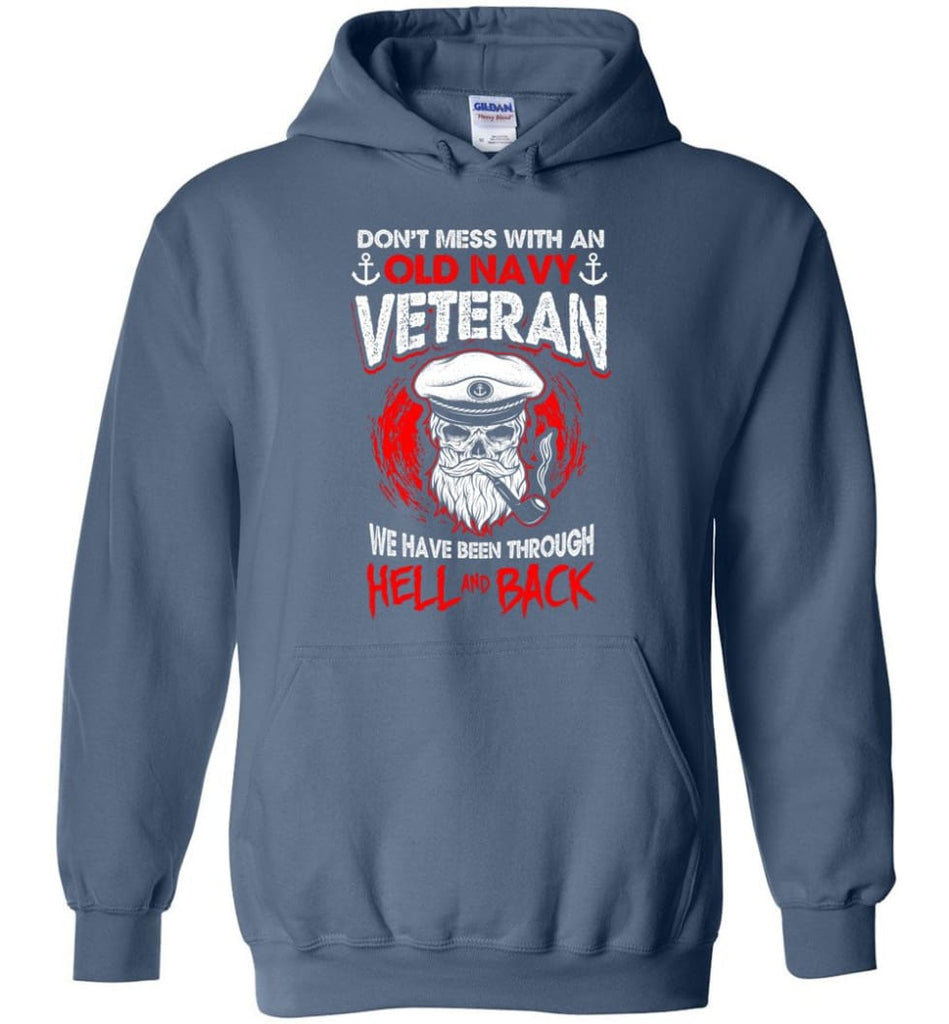 Don't Mess With An Old Navy Veteran Shirt - Hoodie - Indigo Blue / M