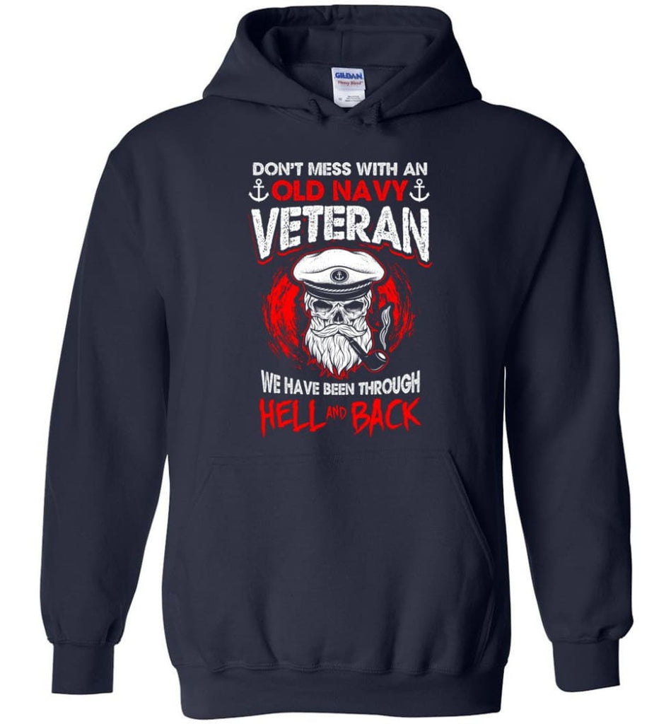 Don't Mess With An Old Navy Veteran Shirt - Hoodie - Navy / M