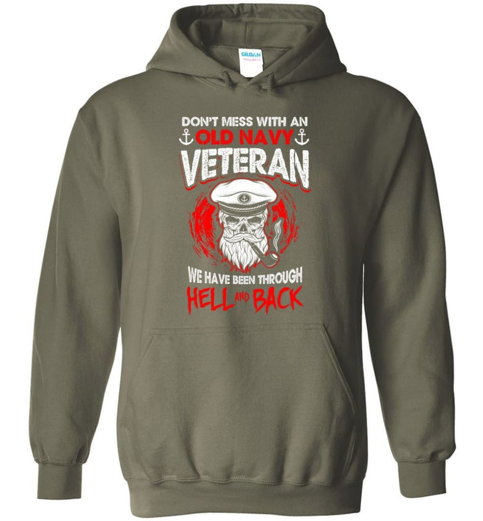 Don't Mess With An Old Navy Veteran Shirt - Hoodie - Military Green / M