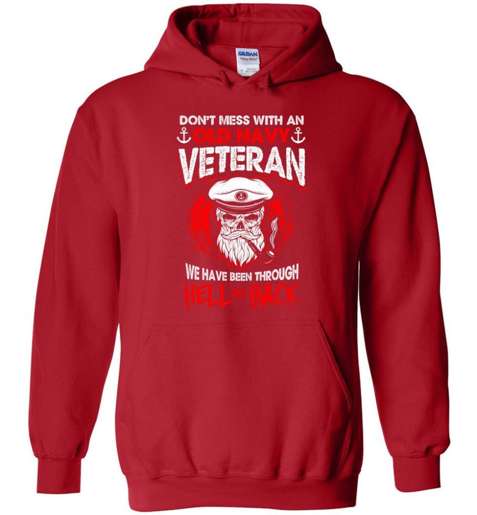 Don't Mess With An Old Navy Veteran Shirt - Hoodie - Red / M