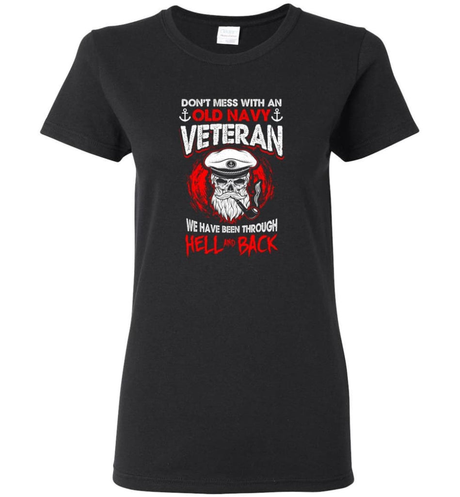 Don't Mess With An Old Navy Veteran Shirt Women Tee - Black / M