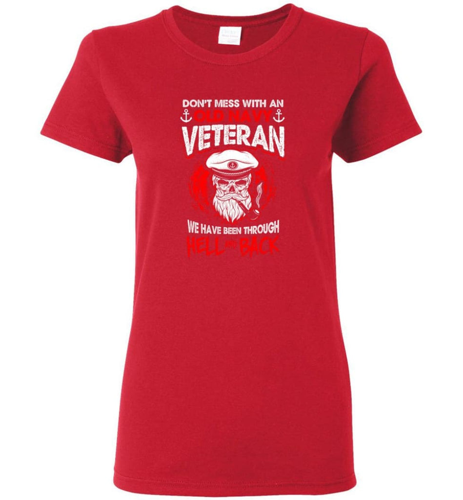 Don't Mess With An Old Navy Veteran Shirt Women Tee - Red / M