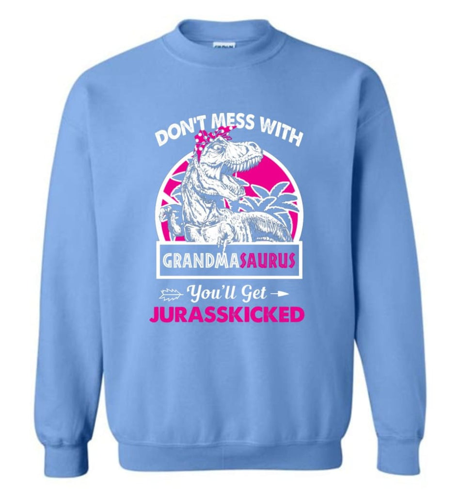 Don't Mess With Grandma Saurus - Sweatshirt - Carolina Blue / M - Sweatshirt