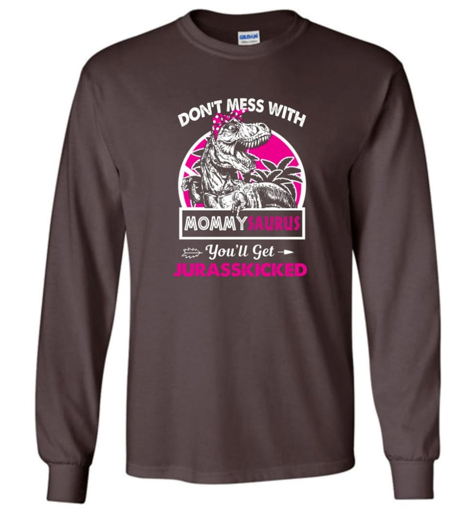Don't Mess With Mommy Saurus - Long Sleeve - Dark Chocolate / M - Long Sleeve