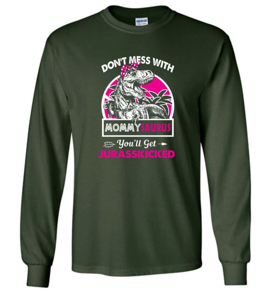 Don't Mess With Mommy Saurus - Long Sleeve - Forest Green / M - Long Sleeve