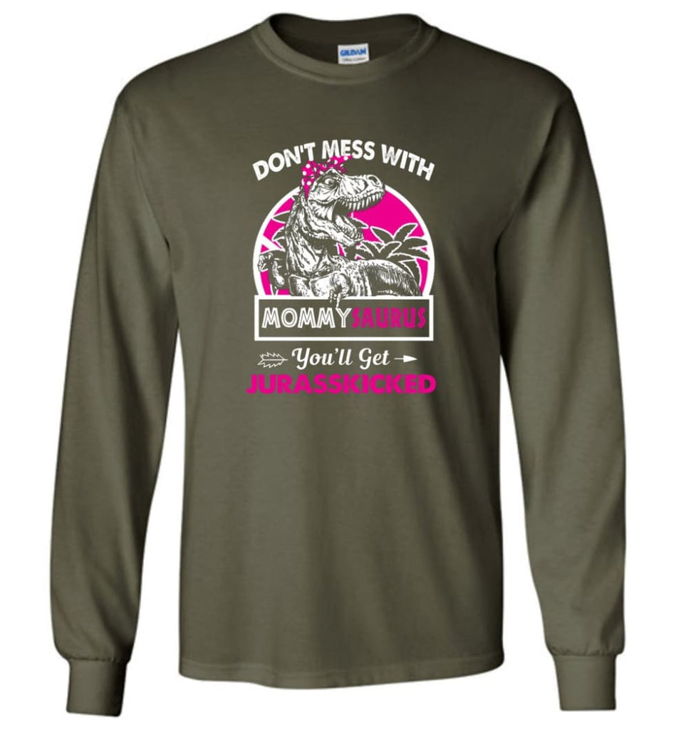 Don't Mess With Mommy Saurus - Long Sleeve - Military Green / M - Long Sleeve