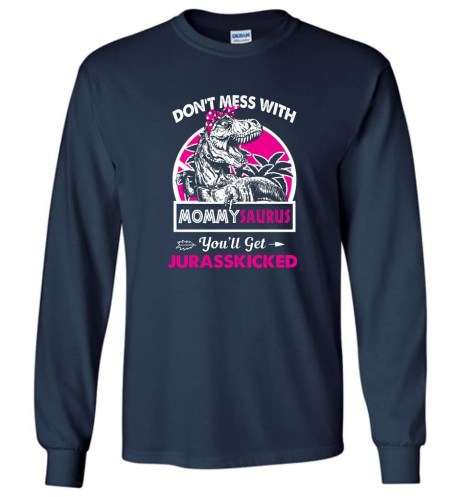 Don't Mess With Mommy Saurus - Long Sleeve - Navy / M - Long Sleeve