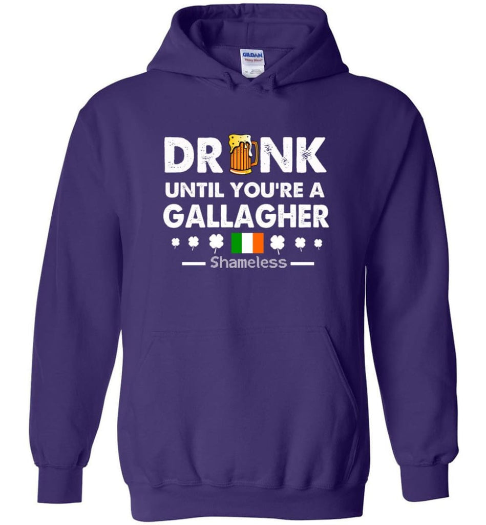Drink Until You're A Gallagher Shameless Shirt St Patrick's Day Drinking Team - Hoodie - Purple / M