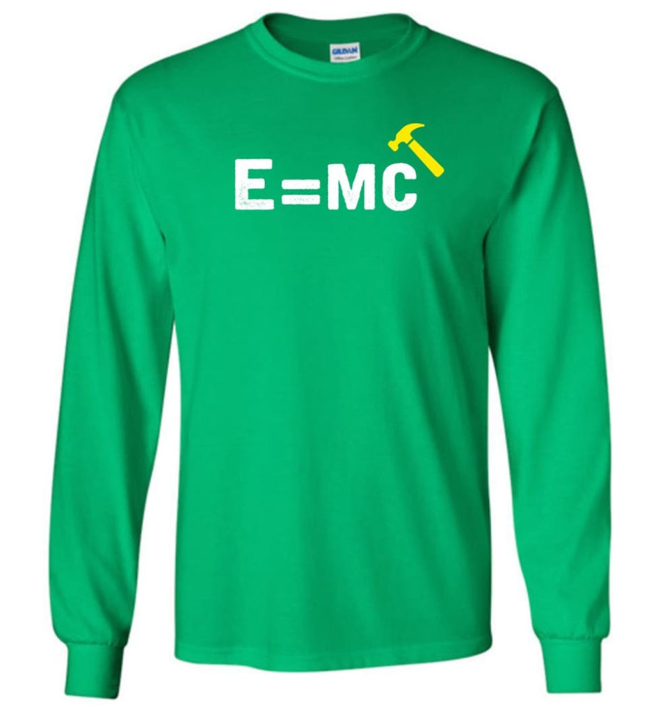 E= Mc Hamme Long Sleeve T-Shirt - Irish Green / M
