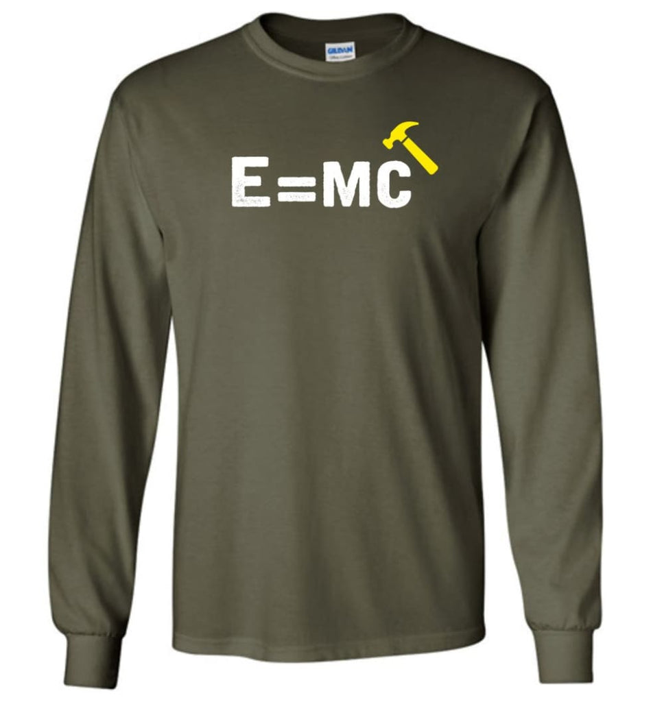 E= Mc Hamme Long Sleeve T-Shirt - Military Green / M