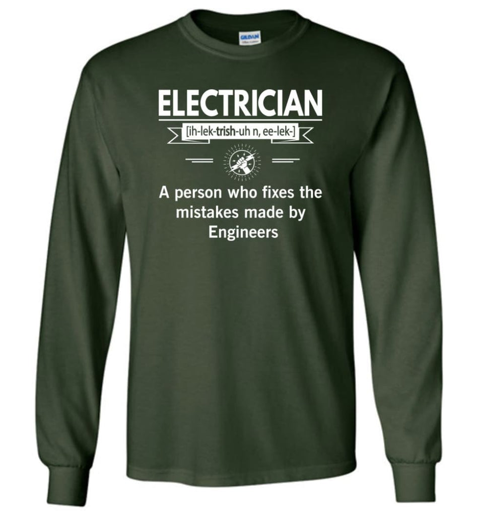 Electrician Definition Funny Electrician Meaning Long Sleeve T-Shirt - Forest Green / M