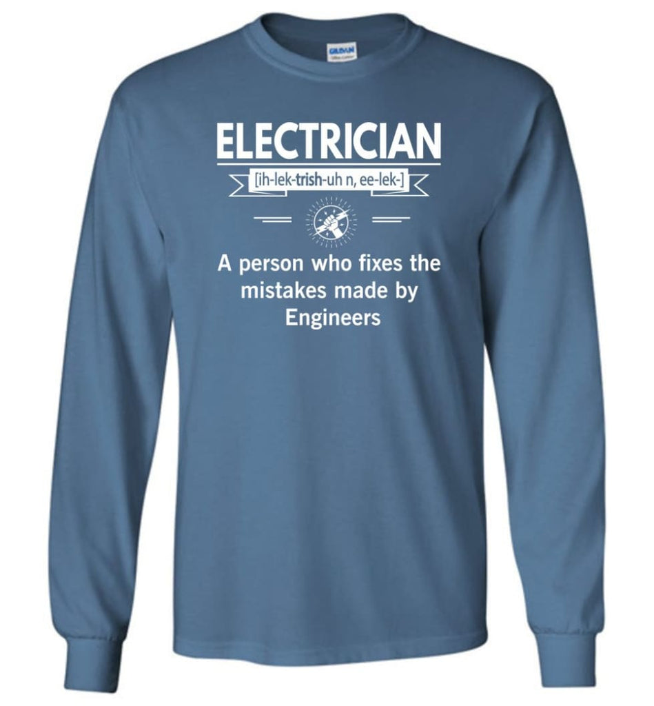 Electrician Definition Funny Electrician Meaning Long Sleeve T-Shirt - Indigo Blue / M