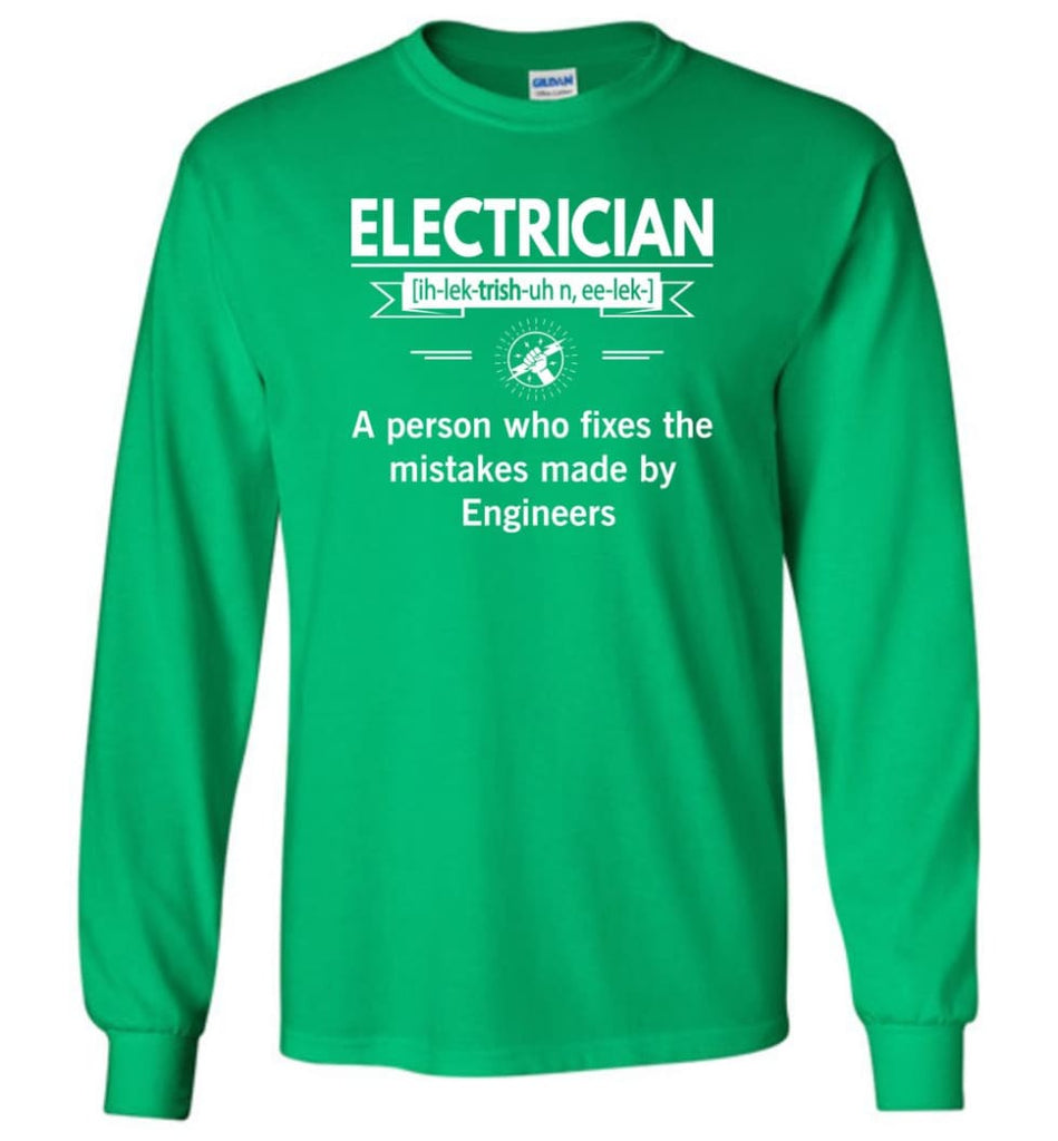 Electrician Definition Funny Electrician Meaning Long Sleeve T-Shirt - Irish Green / M