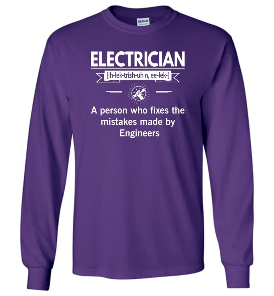 Electrician Definition Funny Electrician Meaning Long Sleeve T-Shirt - Purple / M